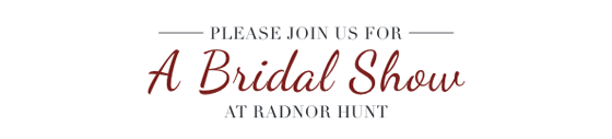 Bridal Show 2018 at Radnor Hunt