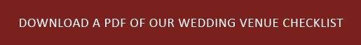 DOWNLOAD A PDF OF OUR WEDDING VENUE CHECKLIST
